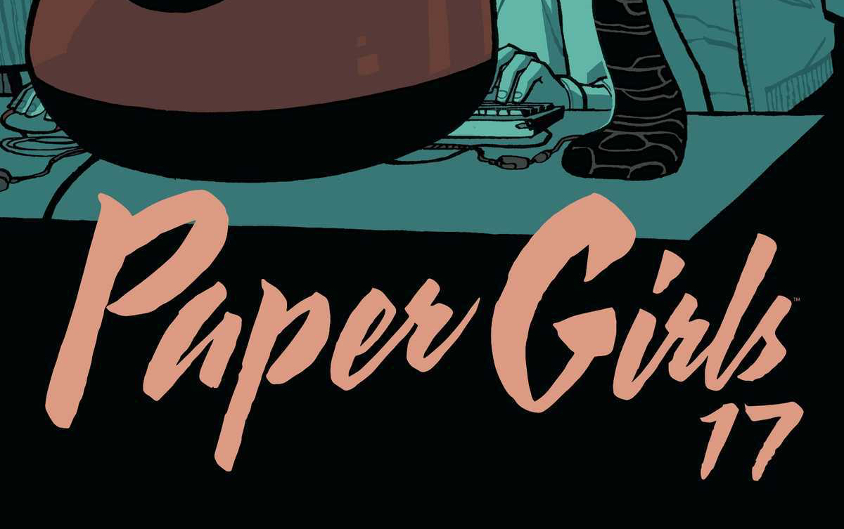 Review: PAPER GIRLS #17 (SPOILERS)